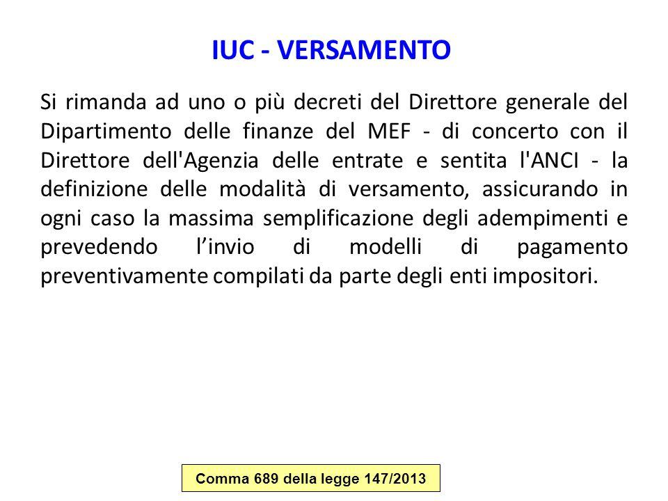 IUC - VERSAMENTO Si rimanda ad uno o più decreti del Direttore generale del Dipartimento delle finanze del MEF - di concerto con il Direttore dell'Age