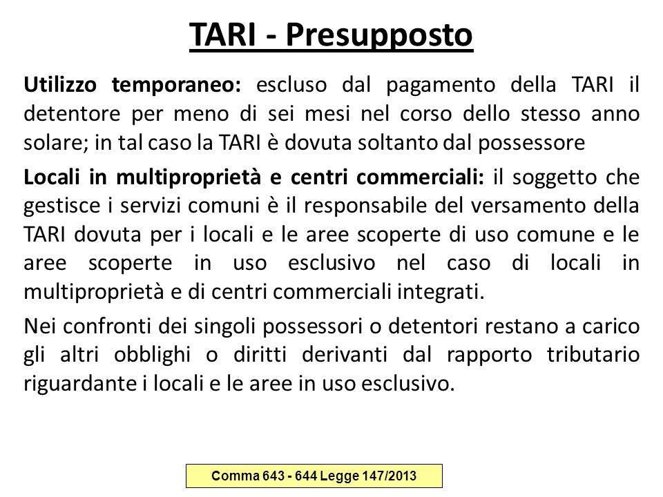 TARI - Presupposto Utilizzo temporaneo: escluso dal pagamento della TARI il detentore per meno di sei mesi nel corso dello stesso anno solare; in tal