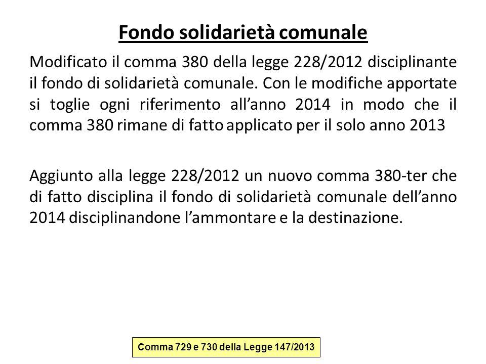 Fondo solidarietà comunale Modificato il comma 380 della legge 228/2012 disciplinante il fondo di solidarietà comunale. Con le modifiche apportate si