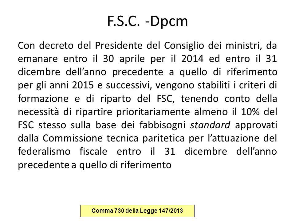 F.S.C. -Dpcm Con decreto del Presidente del Consiglio dei ministri, da emanare entro il 30 aprile per il 2014 ed entro il 31 dicembre dell'anno preced