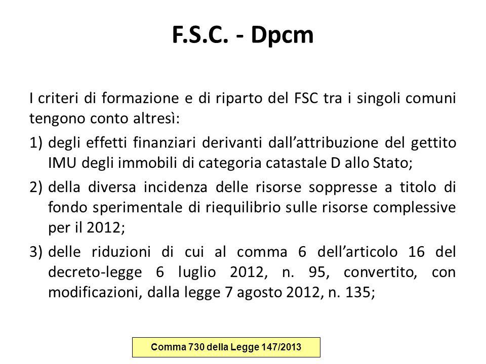 F.S.C. - Dpcm I criteri di formazione e di riparto del FSC tra i singoli comuni tengono conto altresì: 1)degli effetti finanziari derivanti dall'attri
