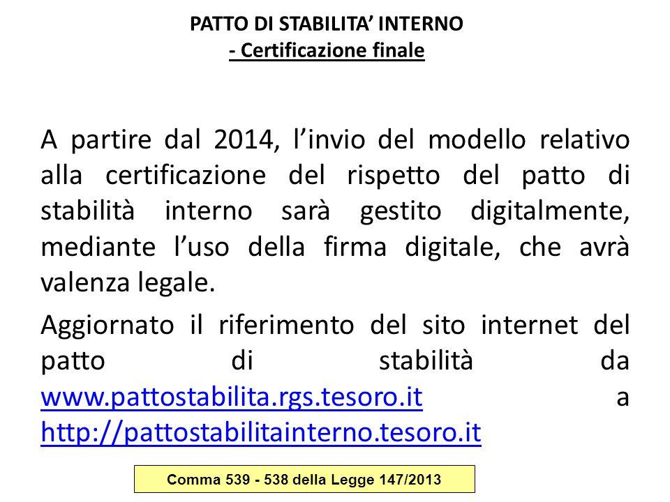 PATTO DI STABILITA' INTERNO - Certificazione finale A partire dal 2014, l'invio del modello relativo alla certificazione del rispetto del patto di sta