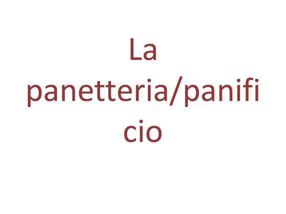 La panetteria/panifi cio