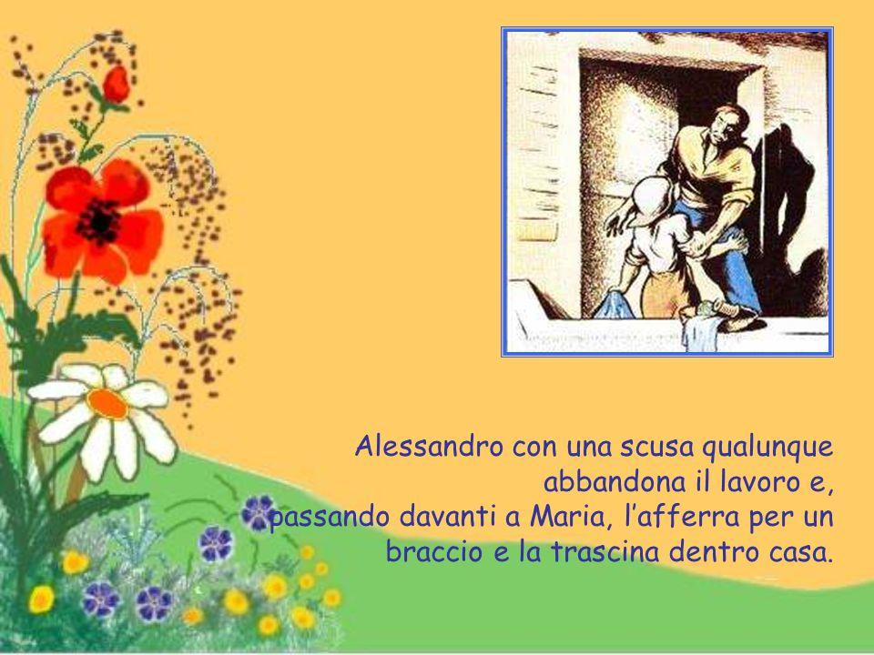 Solo Maria era rimasta in casa; seduta sul pianerottolo della scala, rammendava una camicia di Alessandro, vigilando al tempo stesso la sorellina.