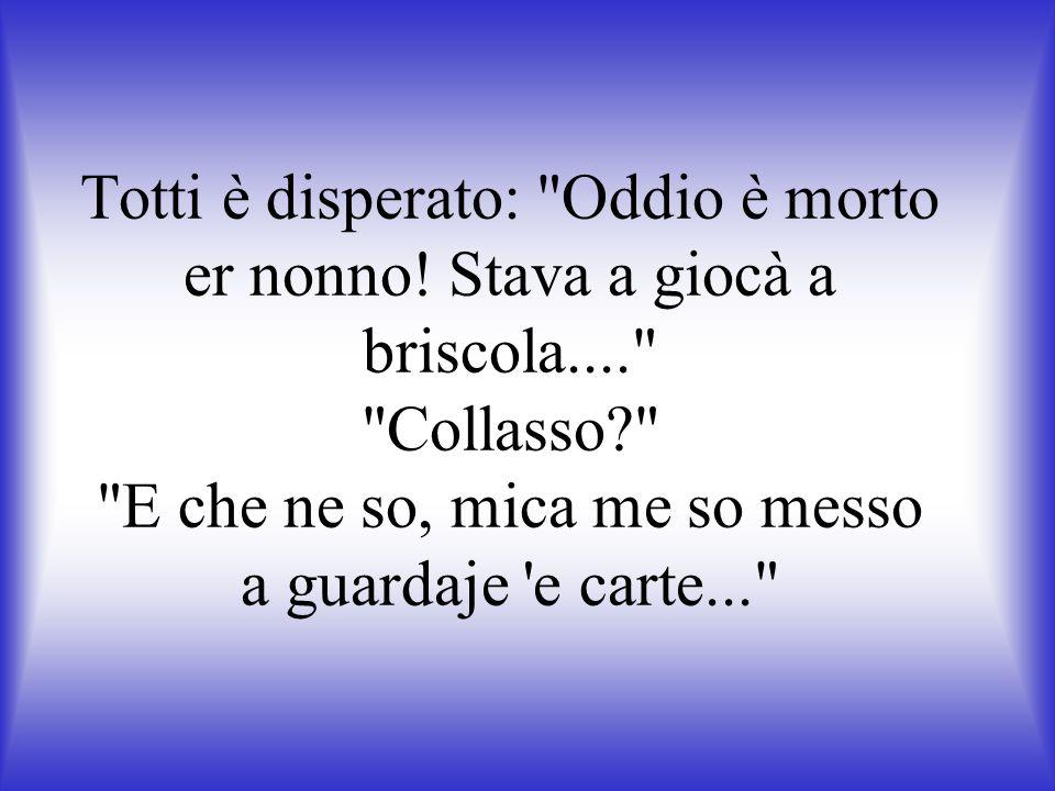 Totti è disperato: Oddio è morto er nonno.