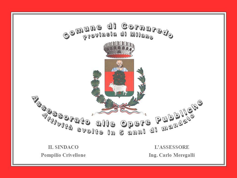 L'ASSESSORE Ing. Carlo Meregalli IL SINDACO Pompilio Crivellone
