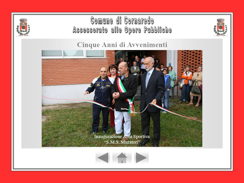 Inaugurazione Area Sportiva S.M.S. Muratori Cinque Anni di Avvenimenti