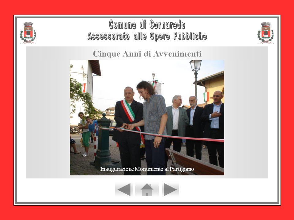 Cinque Anni di Avvenimenti Inaugurazione Aula ConsiliareInaugurazione Monumento al Partigiano