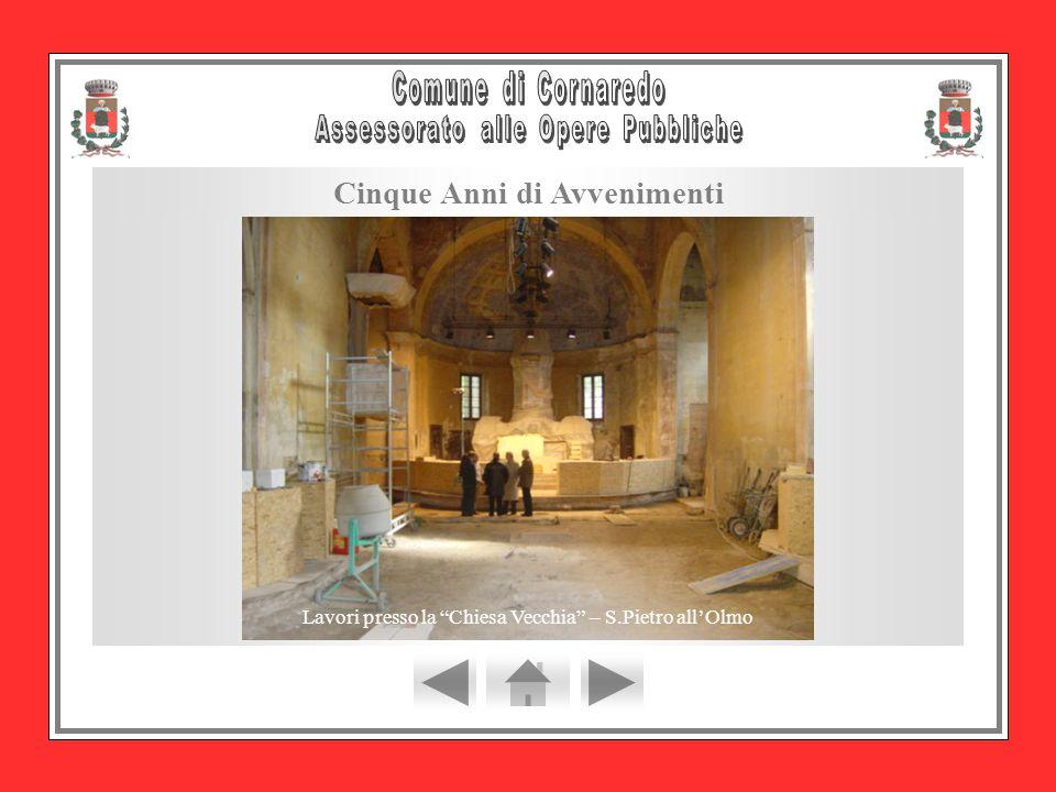 Cinque Anni di Avvenimenti Lavori presso la Chiesa Vecchia – S.Pietro all'Olmo