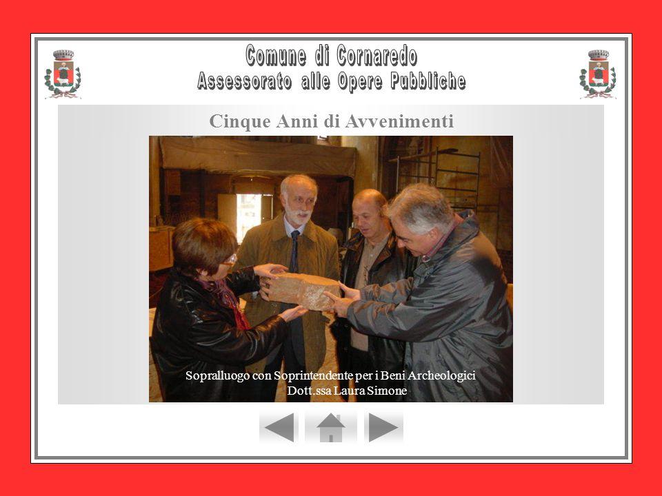Cinque Anni di Avvenimenti Sopralluogo con Soprintendente per i Beni Archeologici Dott.ssa Laura Simone
