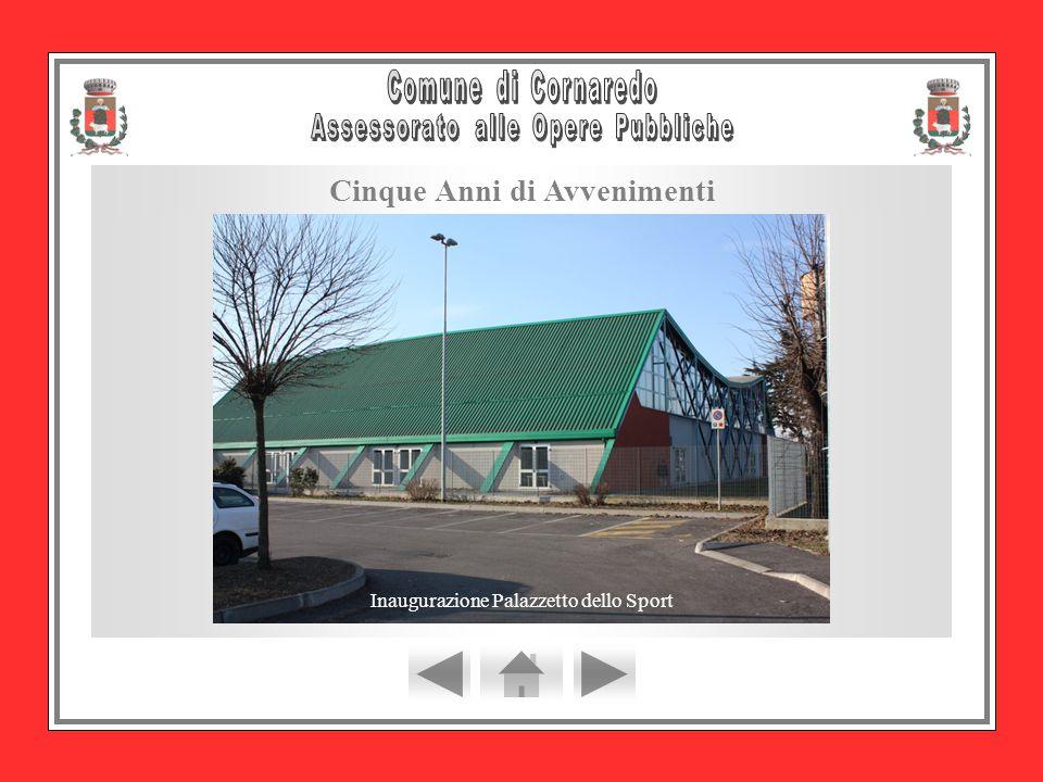 Cinque Anni di Avvenimenti Inaugurazione Palazzetto dello Sport