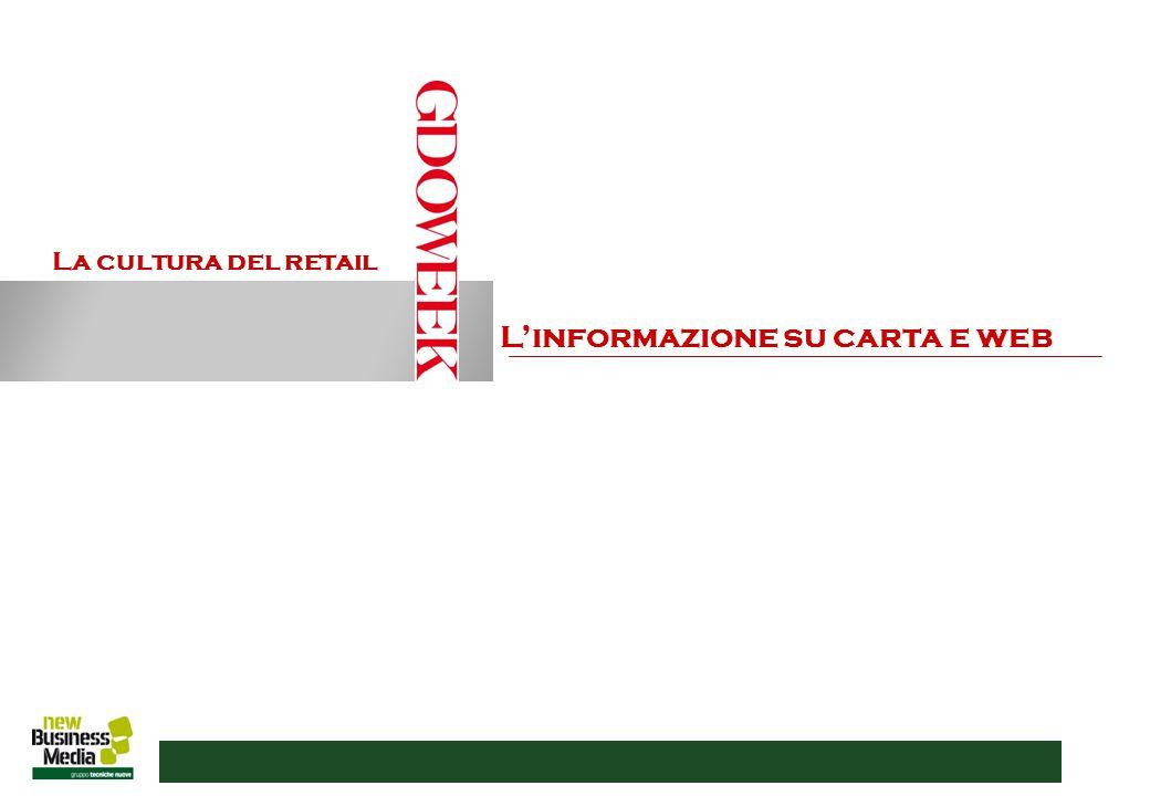 Pag 7 Il settimanale GDOWEEK e Retail News Le politiche e l'attualità del retail e del largo consumo l'informazione su carta e web.