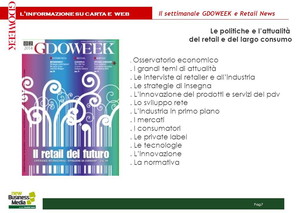 Pag 8 Il settimanale GDOWEEK e Retail News e-magazine digitale con notizie e dati su distribuzione, food, largo consumo, fast fashion, design.