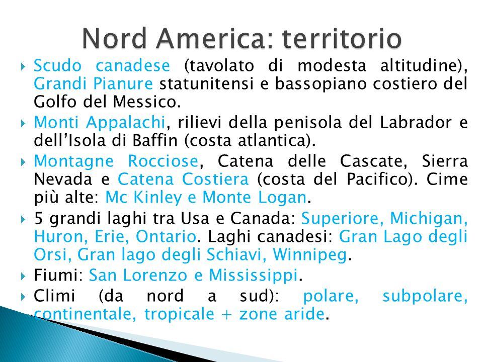  Scudo canadese (tavolato di modesta altitudine), Grandi Pianure statunitensi e bassopiano costiero del Golfo del Messico.