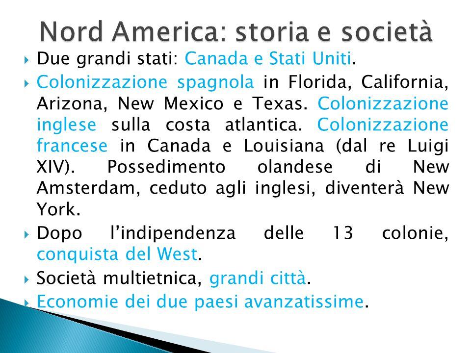  Due grandi stati: Canada e Stati Uniti.