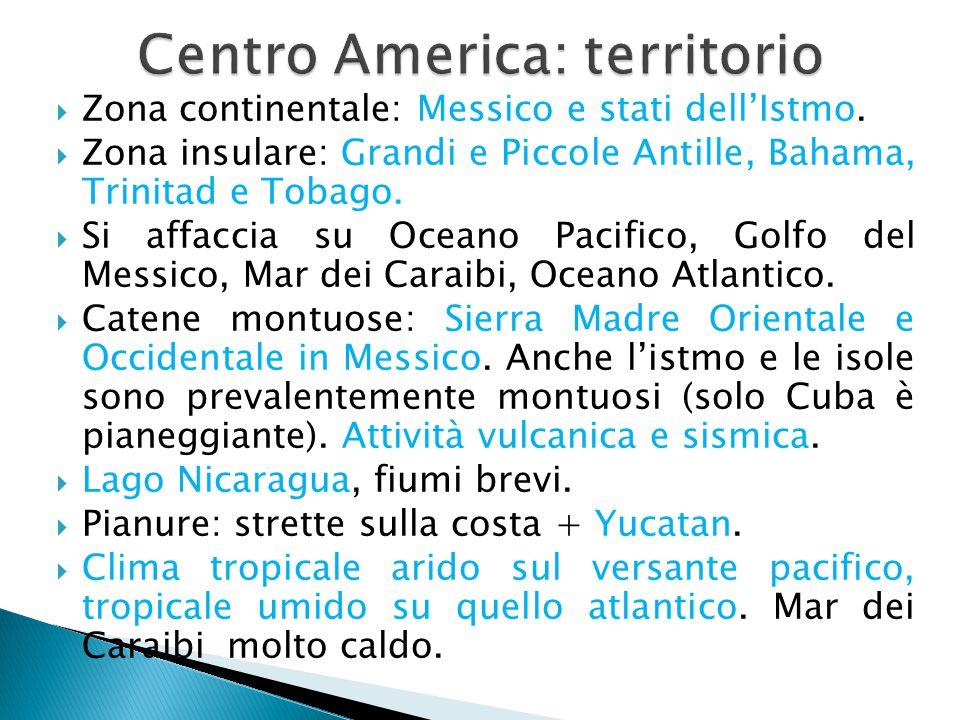  Zona continentale: Messico e stati dell'Istmo.