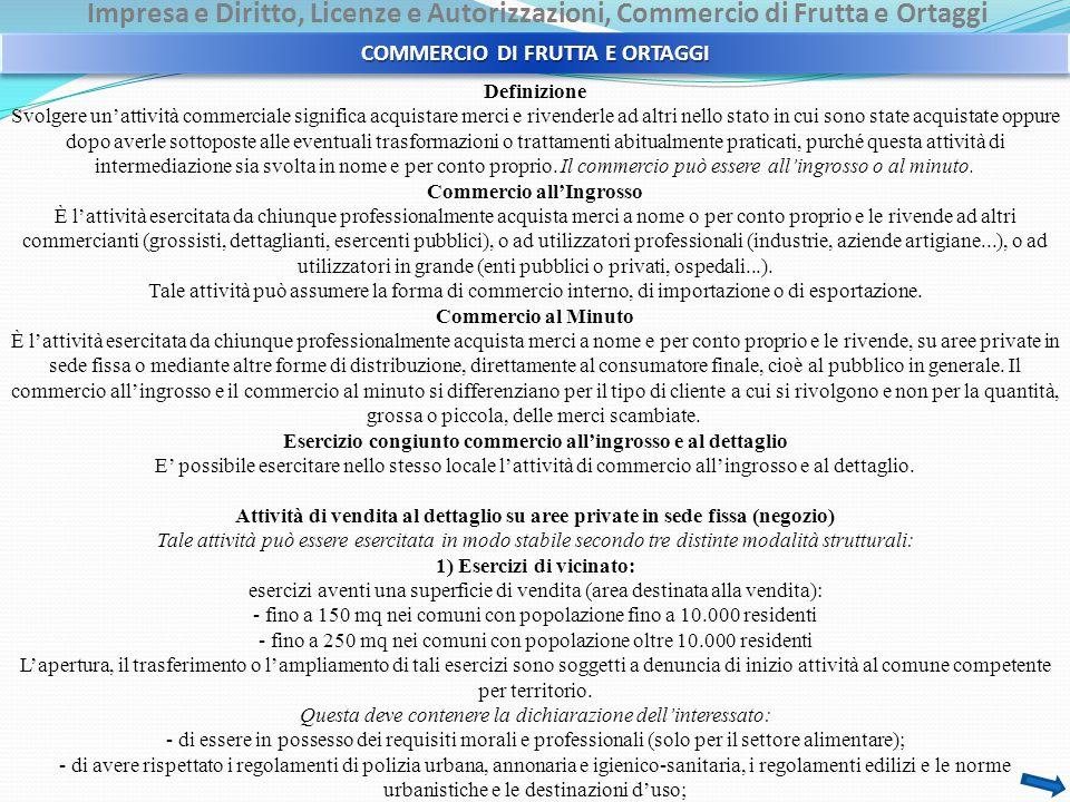 Impresa e Diritto, Licenze e Autorizzazioni, Commercio di Frutta e Ortaggi - del settore merceologico, dell'ubicazione e della superficie di vendita.