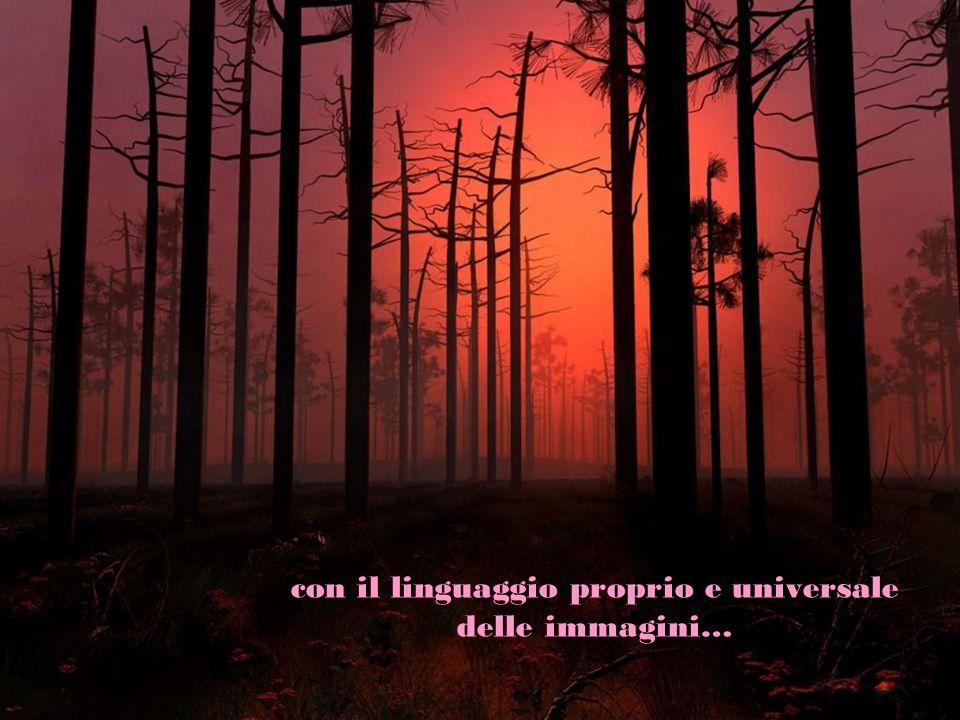 con il linguaggio proprio e universale delle immagini…