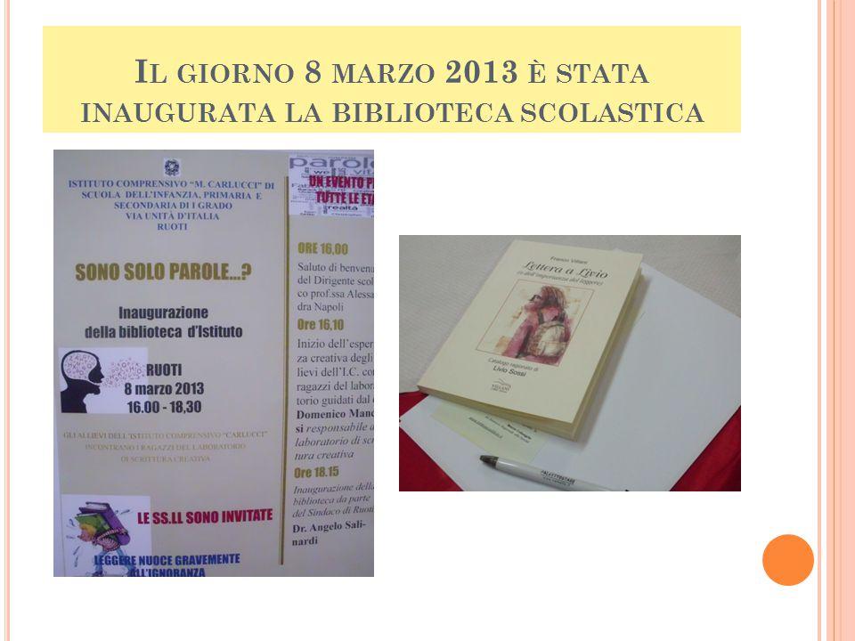 I L GIORNO 8 MARZO 2013 È STATA INAUGURATA LA BIBLIOTECA SCOLASTICA