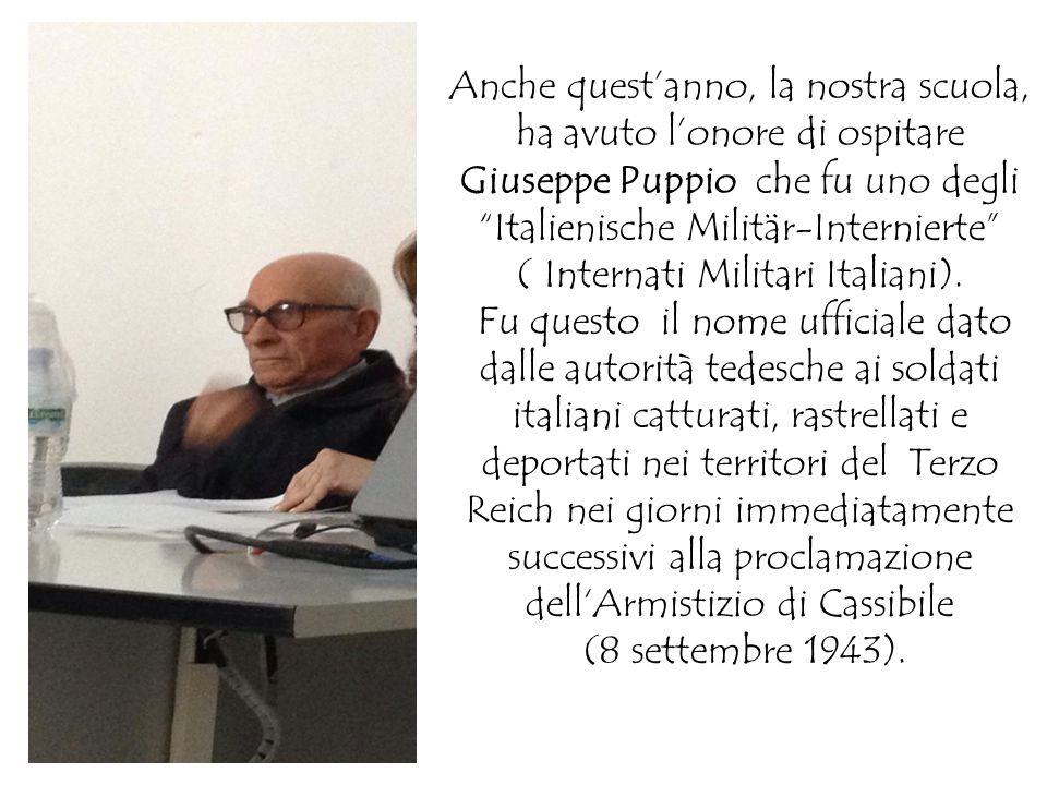 """Anche quest'anno, la nostra scuola, ha avuto l'onore di ospitare Giuseppe Puppio che fu uno degli """"Italienische Militär-Internierte"""" ( Internati Milit"""