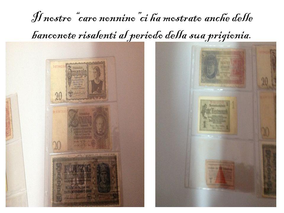 """Il nostro """"caro nonnino""""ci ha mostrato anche delle banconote risalenti al periodo della sua prigionia."""
