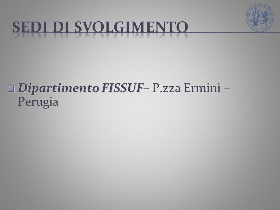  Dipartimento FISSUF  Dipartimento FISSUF– P.zza Ermini – Perugia