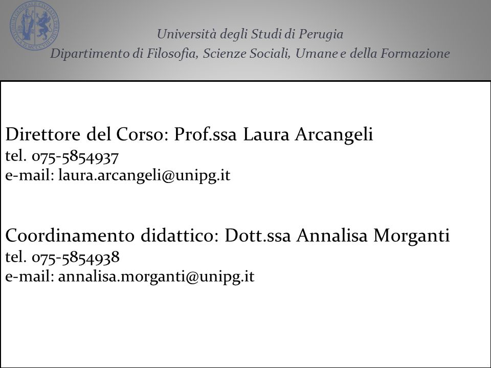 Direttore del Corso: Prof.ssa Laura Arcangeli tel.