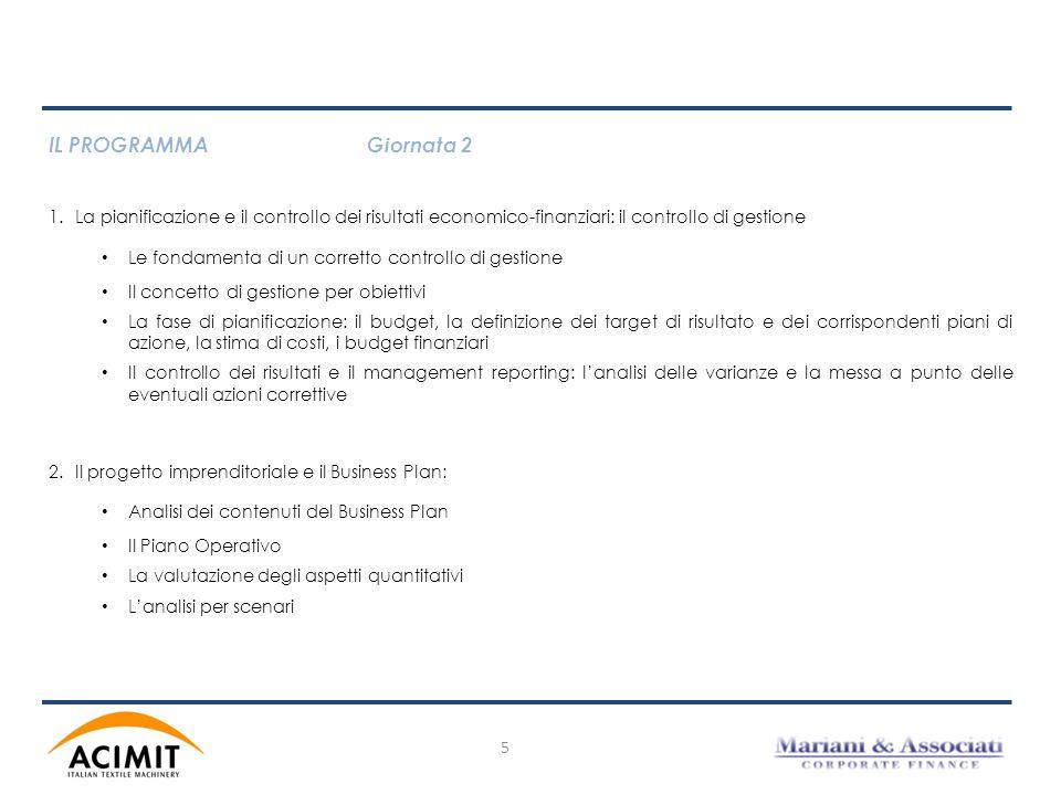 IL PROGRAMMAGiornata 2 1.La pianificazione e il controllo dei risultati economico-finanziari: il controllo di gestione Le fondamenta di un corretto co