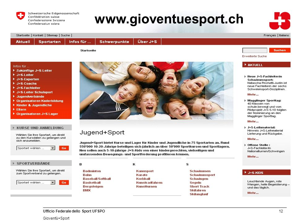 12 Ufficio Federale dello Sport UFSPO Gioventù+Sport www.gioventuesport.ch