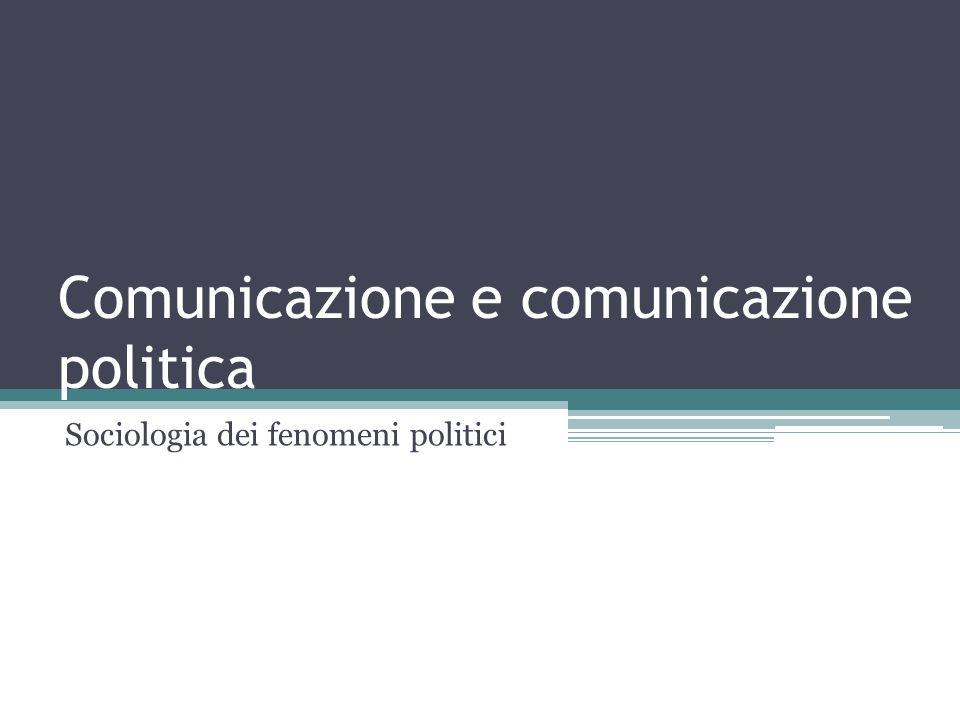 Comunicazione e comunicazione politica Sociologia dei fenomeni politici