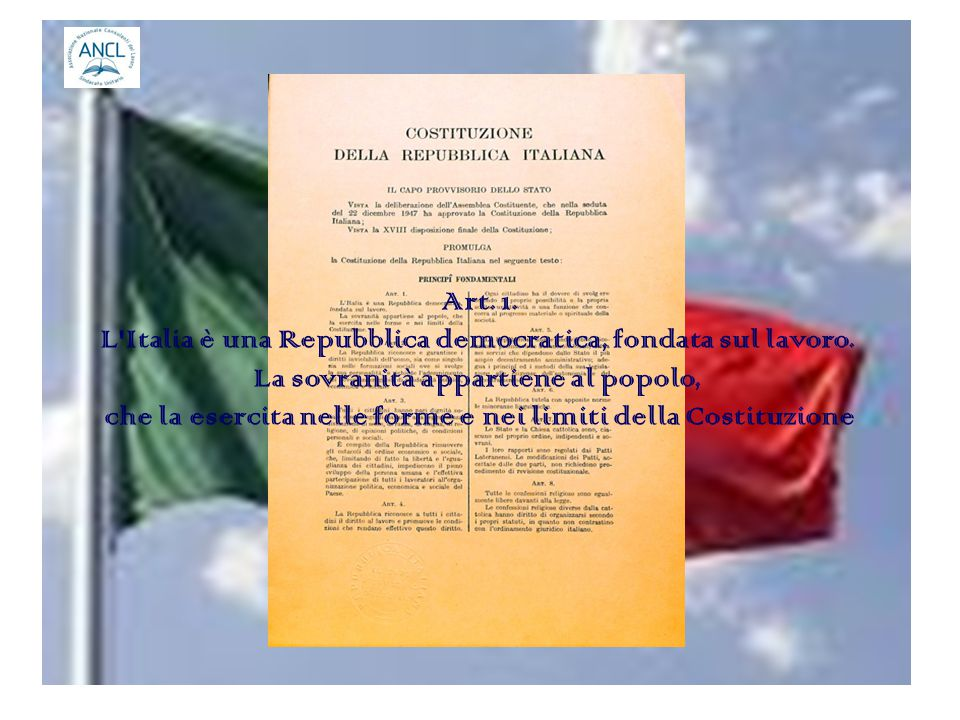 Art. 1. L Italia è una Repubblica democratica, fondata sul lavoro.