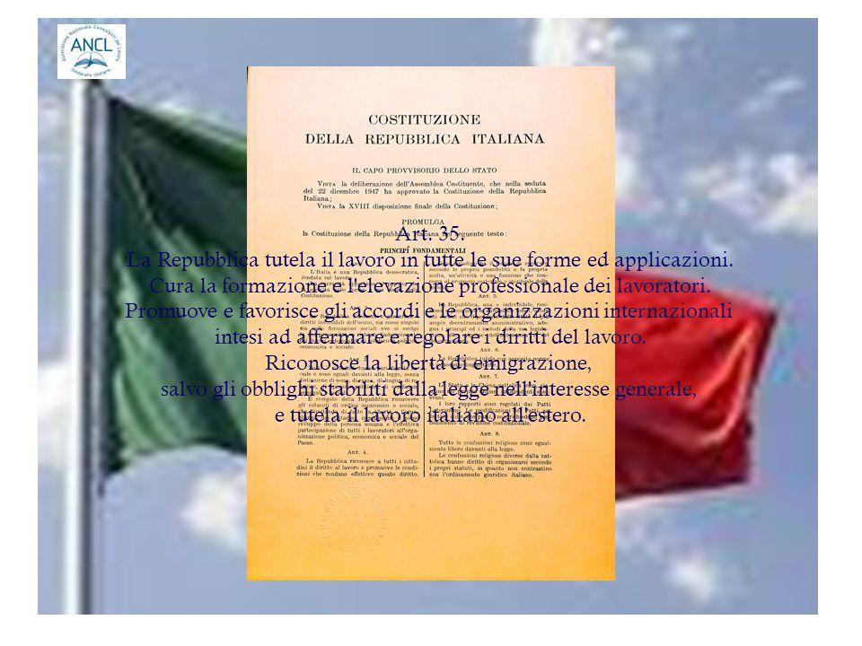 Art. 35. La Repubblica tutela il lavoro in tutte le sue forme ed applicazioni.