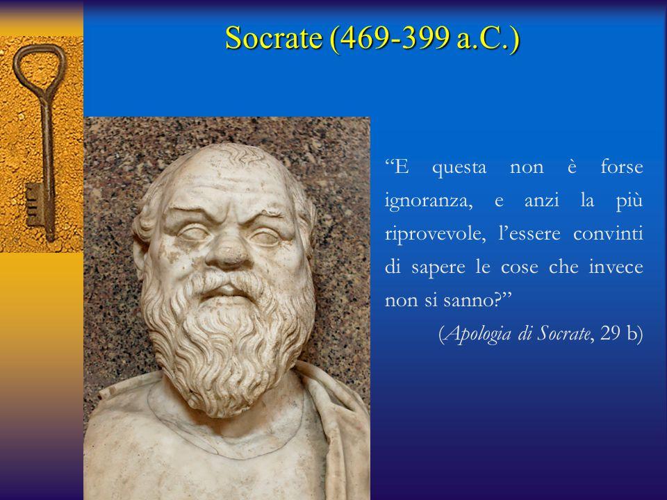 """Socrate (469-399 a.C.) """"E questa non è forse ignoranza, e anzi la più riprovevole, l'essere convinti di sapere le cose che invece non si sanno?"""" (Apol"""