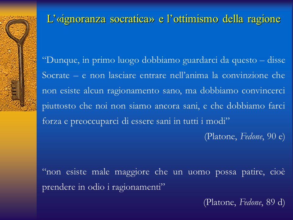 """""""non esiste male maggiore che un uomo possa patire, cioè prendere in odio i ragionamenti"""" (Platone, Fedone, 89 d) """"Dunque, in primo luogo dobbiamo gua"""