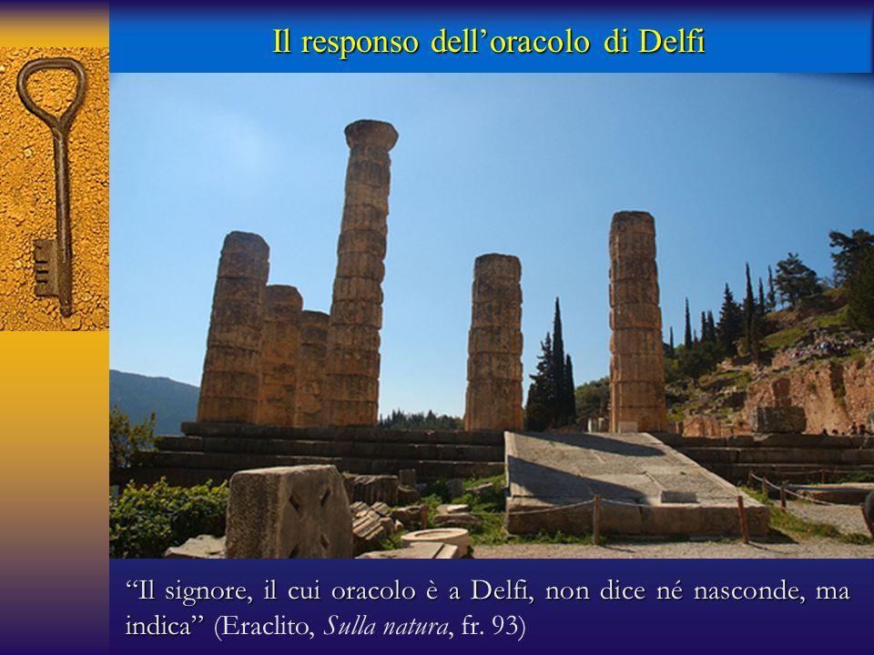 """Il responso dell'oracolo di Delfi """"Il signore, il cui oracolo è a Delfi, non dice né nasconde, ma indica"""" """"Il signore, il cui oracolo è a Delfi, non d"""