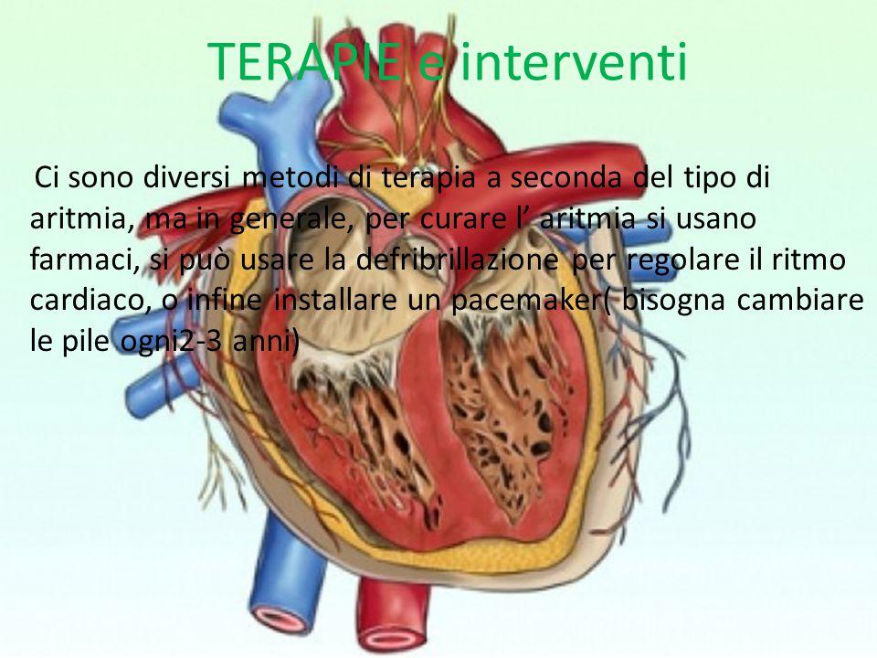 TERAPIE e interventi Ci sono diversi metodi di terapia a seconda del tipo di aritmia, ma in generale, per curare l' aritmia si usano farmaci, si può usare la defribrillazione per regolare il ritmo cardiaco, o infine installare un pacemaker( bisogna cambiare le pile ogni2-3 anni)