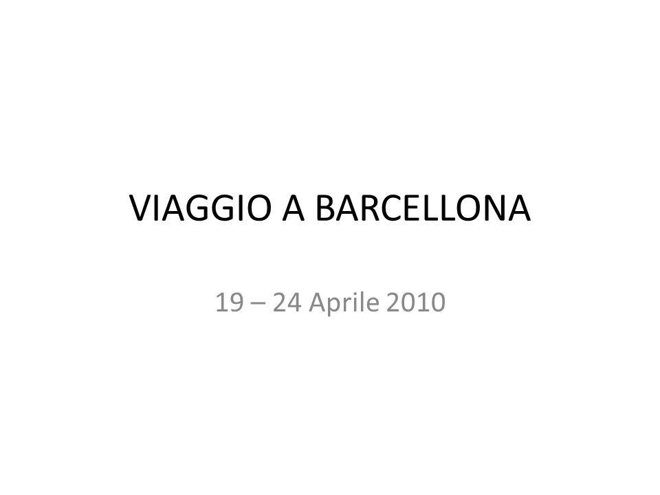 VIAGGIO A BARCELLONA 19 – 24 Aprile 2010