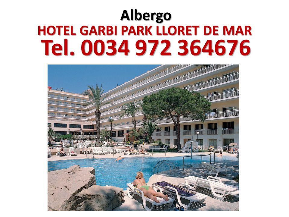 Albergo HOTEL GARBI PARK LLORET DE MAR Tel. 0034 972 364676 Tel. 0034 972 364676
