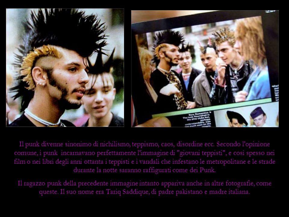 Il punk divenne sinonimo di nichilismo, teppismo, caos, disordine ecc. Secondo l'opinione comune, i punk incarnavano perfettamente l'immagine di