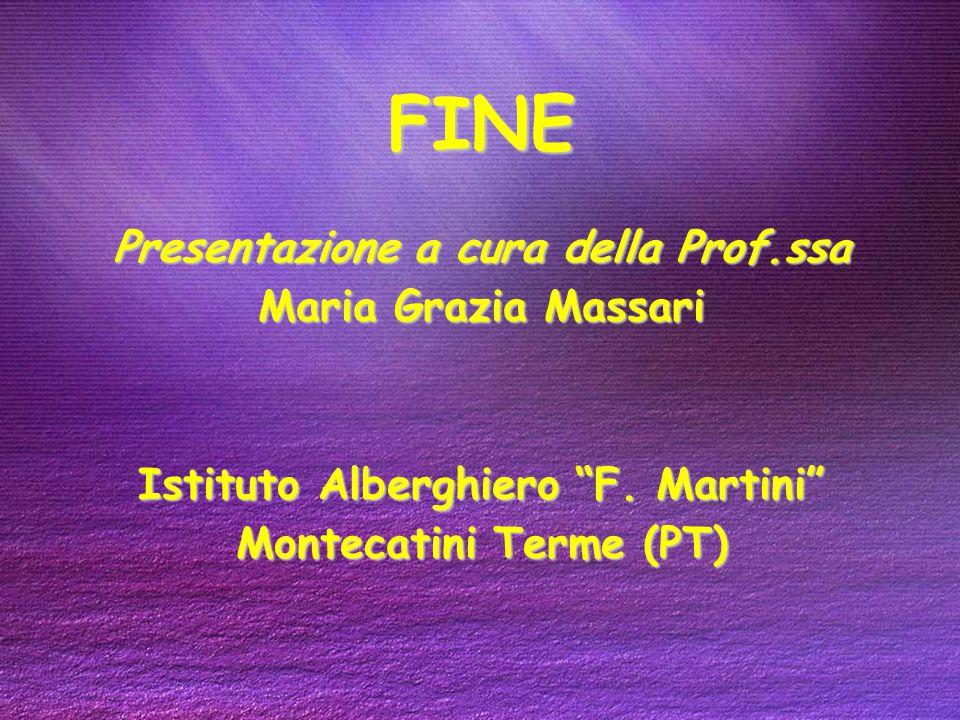 FINE Presentazione a cura della Prof.ssa Maria Grazia Massari Istituto Alberghiero F.
