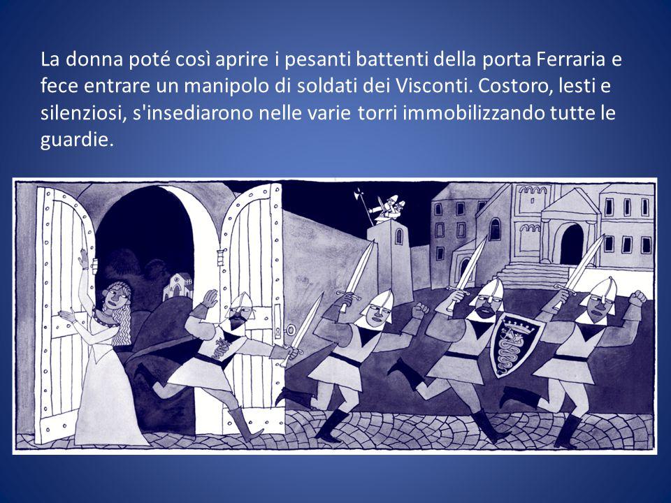 Dalla vicina Marliano, feudo originario dei loro vasti possedimenti, i Visconti quella notte si impadronirono dell intero borgo.
