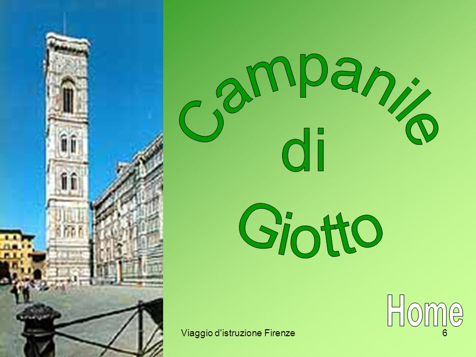 7 Il campanile di Santa Maria del Fiore, uno dei più belli d Italia, è una geniale (e costosissima) invenzione di Giotto, creata più come monumento decorativo che funzionale.