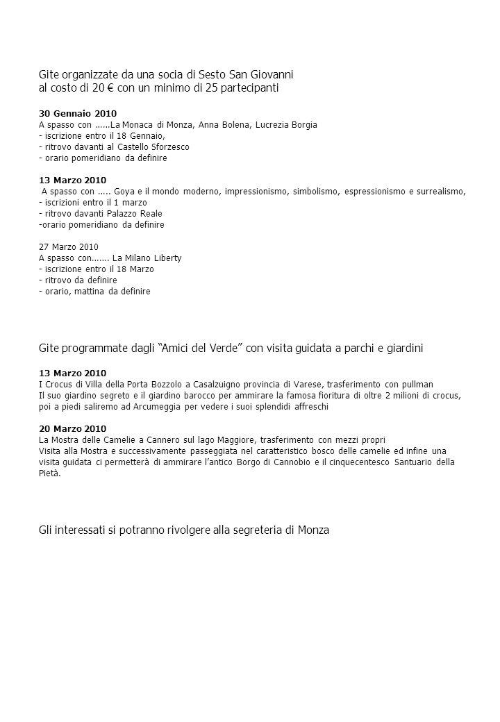 Gite organizzate da una socia di Sesto San Giovanni al costo di 20 € con un minimo di 25 partecipanti 30 Gennaio 2010 A spasso con ……La Monaca di Monz