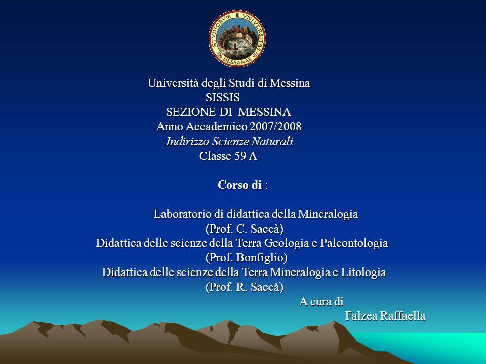 Università degli Studi di Messina Università degli Studi di Messina SISSIS SISSIS SEZIONE DI MESSINA SEZIONE DI MESSINA Anno Accademico 2007/2008 Anno