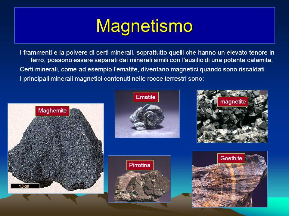 Magnetismo I frammenti e la polvere di certi minerali, soprattutto quelli che hanno un elevato tenore in ferro, possono essere separati dai minerali s