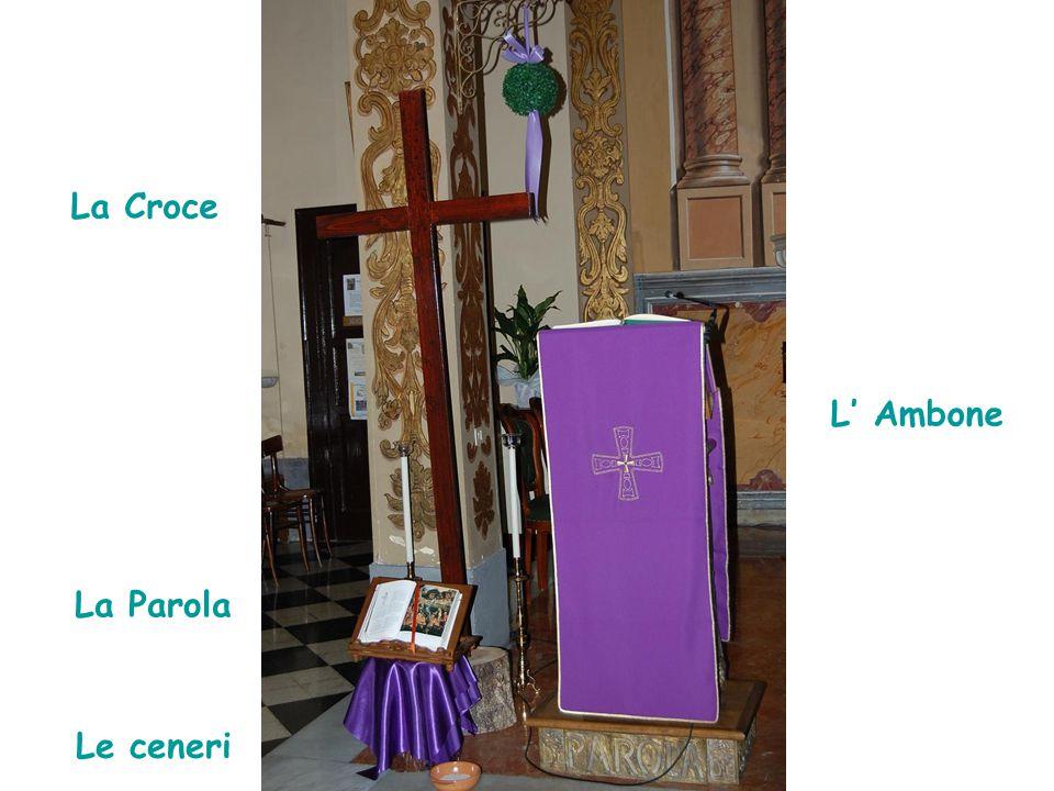 L' Ambone La Croce La Parola Le ceneri