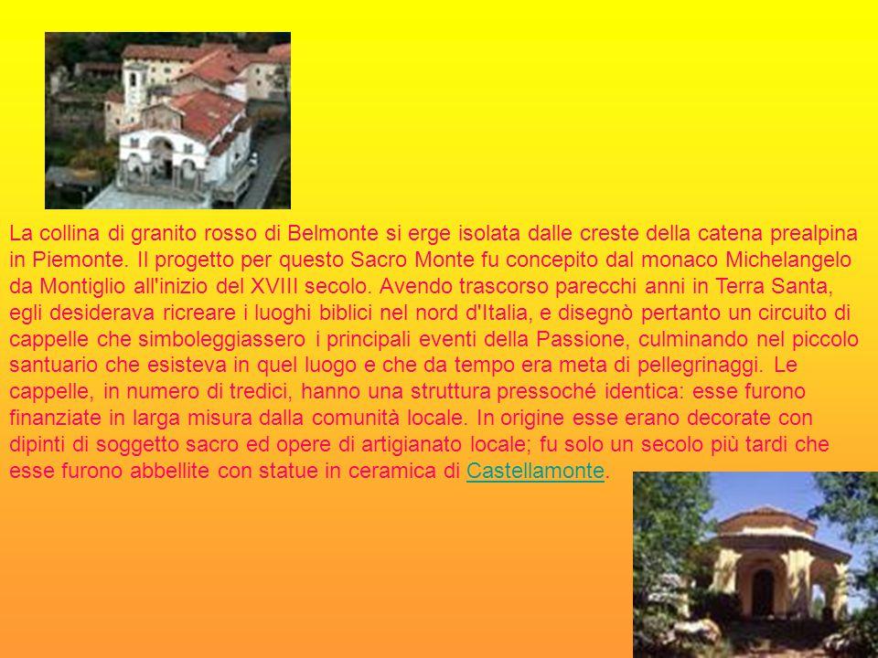 La collina di granito rosso di Belmonte si erge isolata dalle creste della catena prealpina in Piemonte. Il progetto per questo Sacro Monte fu concepi
