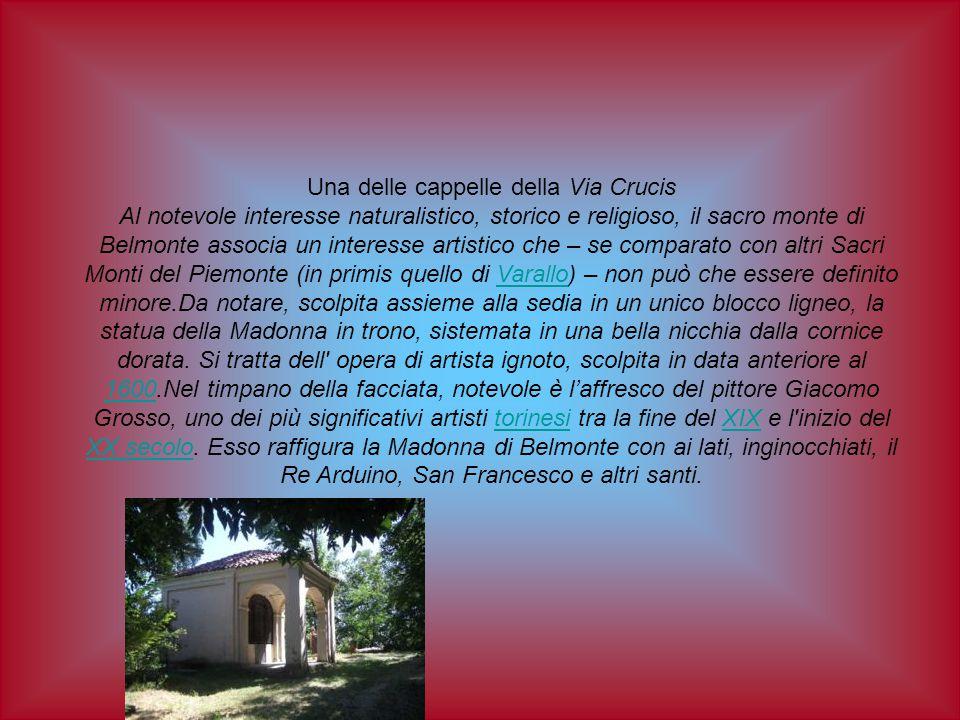 Una delle cappelle della Via Crucis Al notevole interesse naturalistico, storico e religioso, il sacro monte di Belmonte associa un interesse artistic