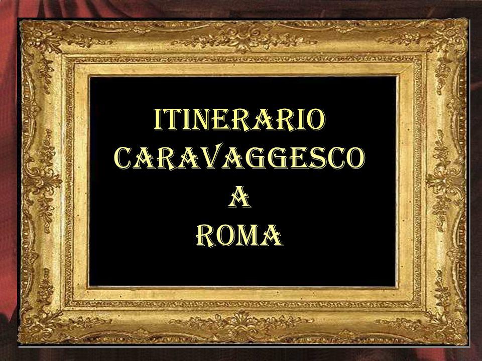 itinerario Caravaggesco A roma