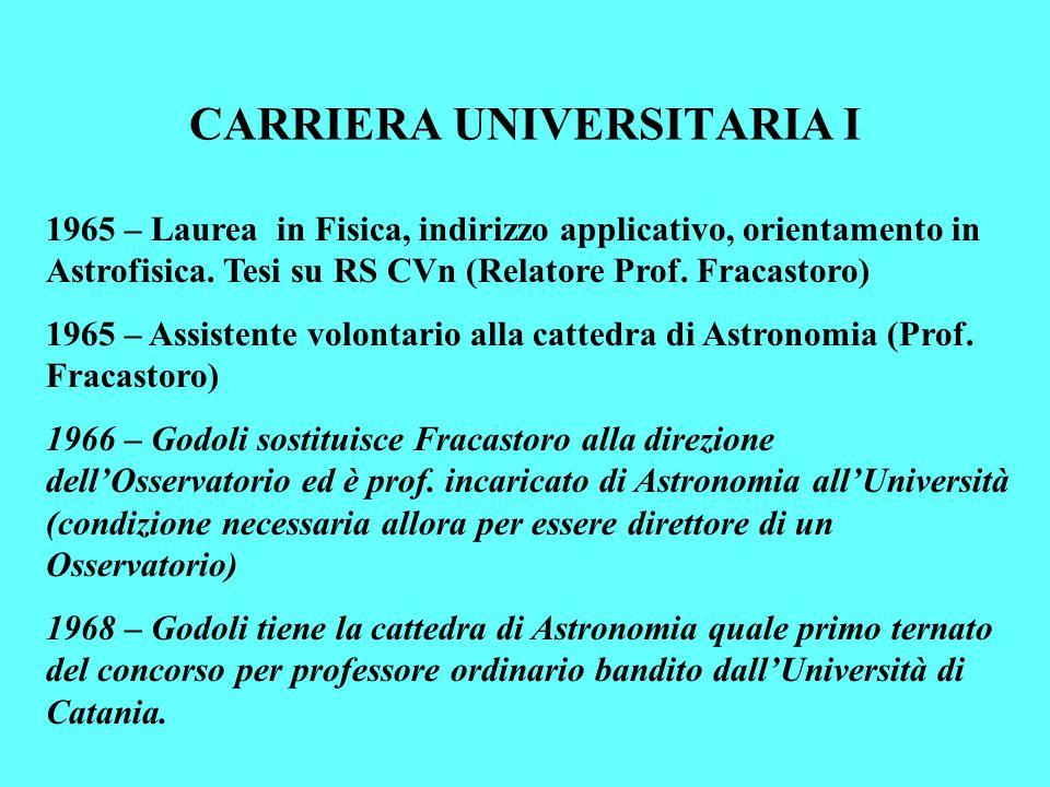 CARRIERA UNIVERSITARIA I 1965 – Laurea in Fisica, indirizzo applicativo, orientamento in Astrofisica.